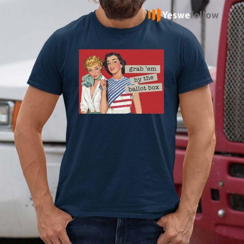 Grab'-Em-By-The-Ballot-Box-T-Shirt
