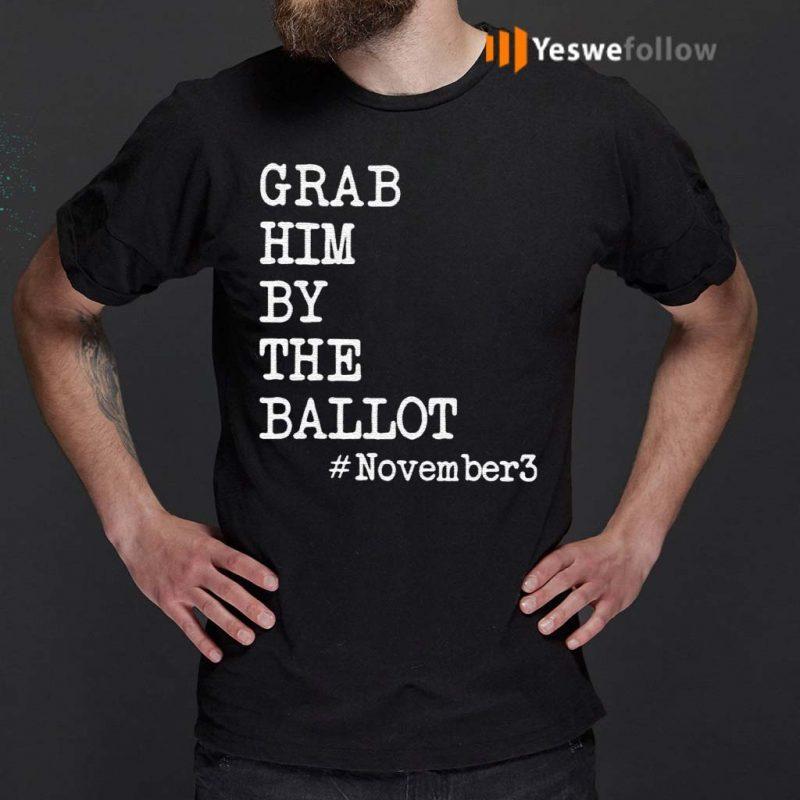 Grab-Him-By-The-Ballot-#November3-T-Shirt