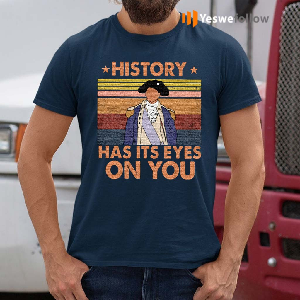 Hamilton-History-Has-Its-Eyes-On-You-Vintage-Shirt