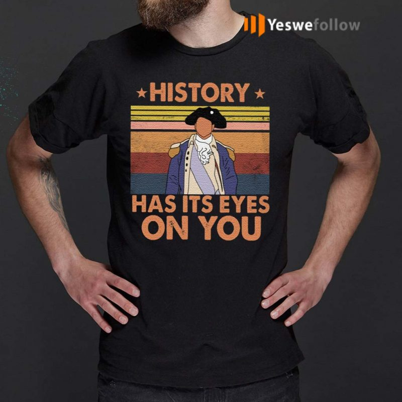 Hamilton-History-Has-Its-Eyes-On-You-Vintage-Shirts
