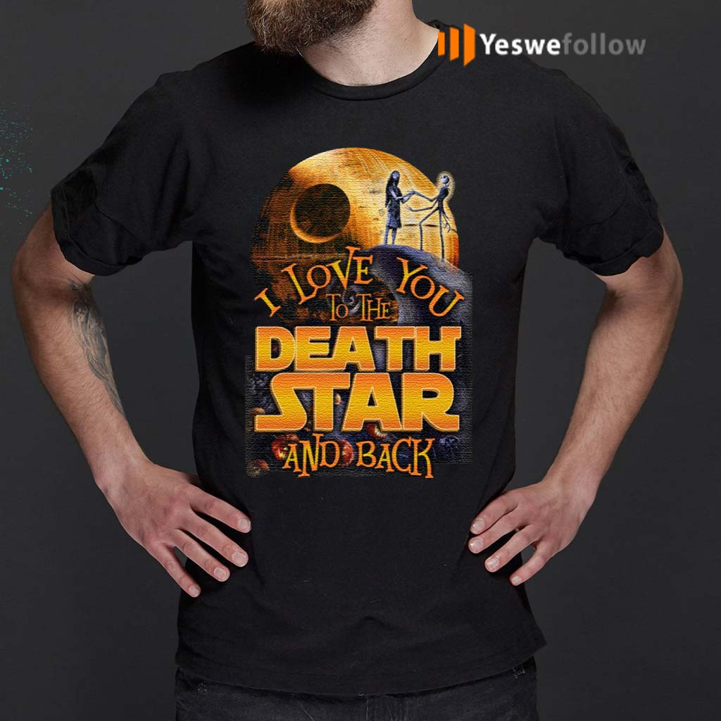 I-Love-You-To-The-Death-Star-And-Back-Shirt