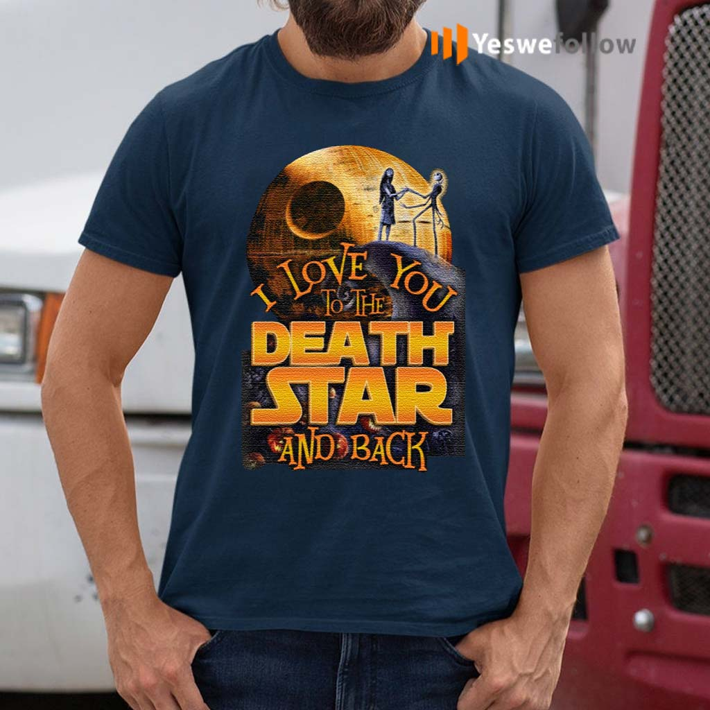 I-Love-You-To-The-Death-Star-And-Back-Shirts