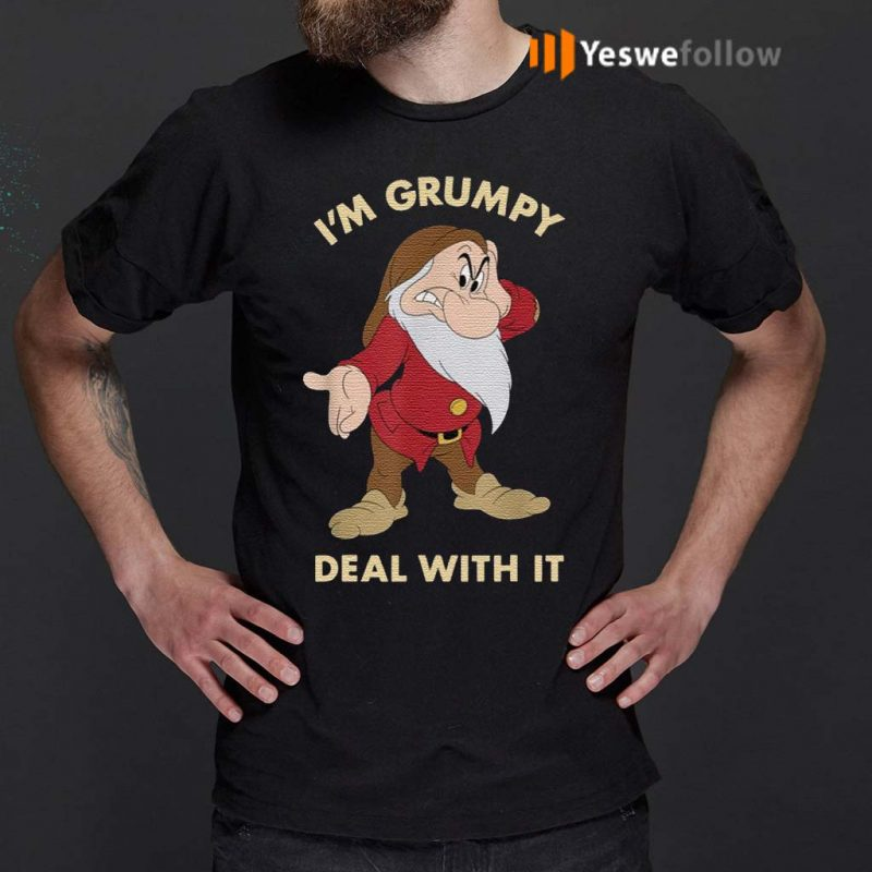 I'm-Grumpy-Just-Deal-With-It-Shirt
