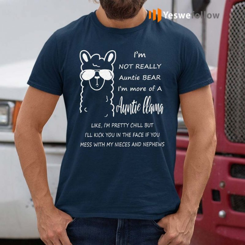 I'm-not-an-auntie-bear-im-more-of-a-Auntie-llama-Nephew-Shirt