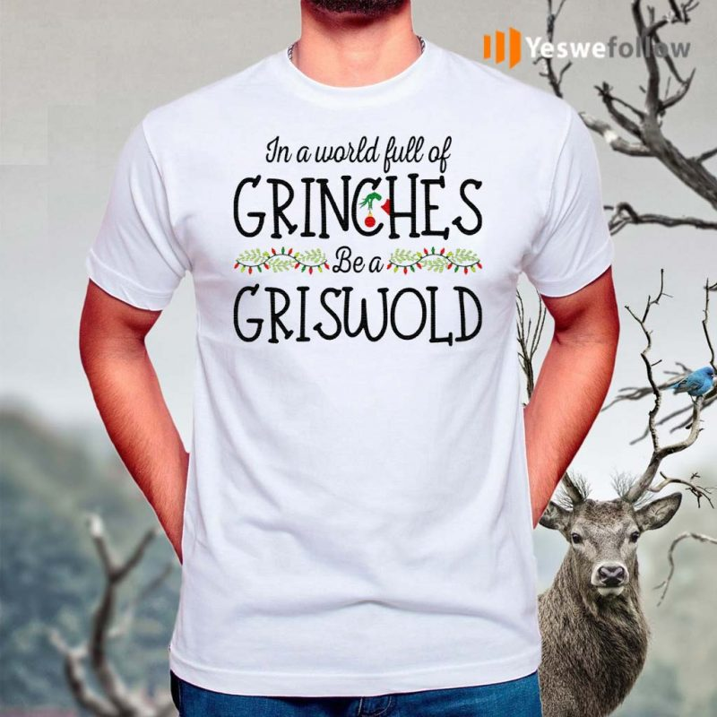 In-a-World-Full-of-Grinches-Be-a-Griswold-Lampoon's-Christmas-Vacation-T-Shirts