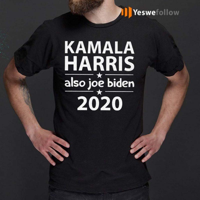Kamala-Harris-And-Also-Joe-Biden-Shirt