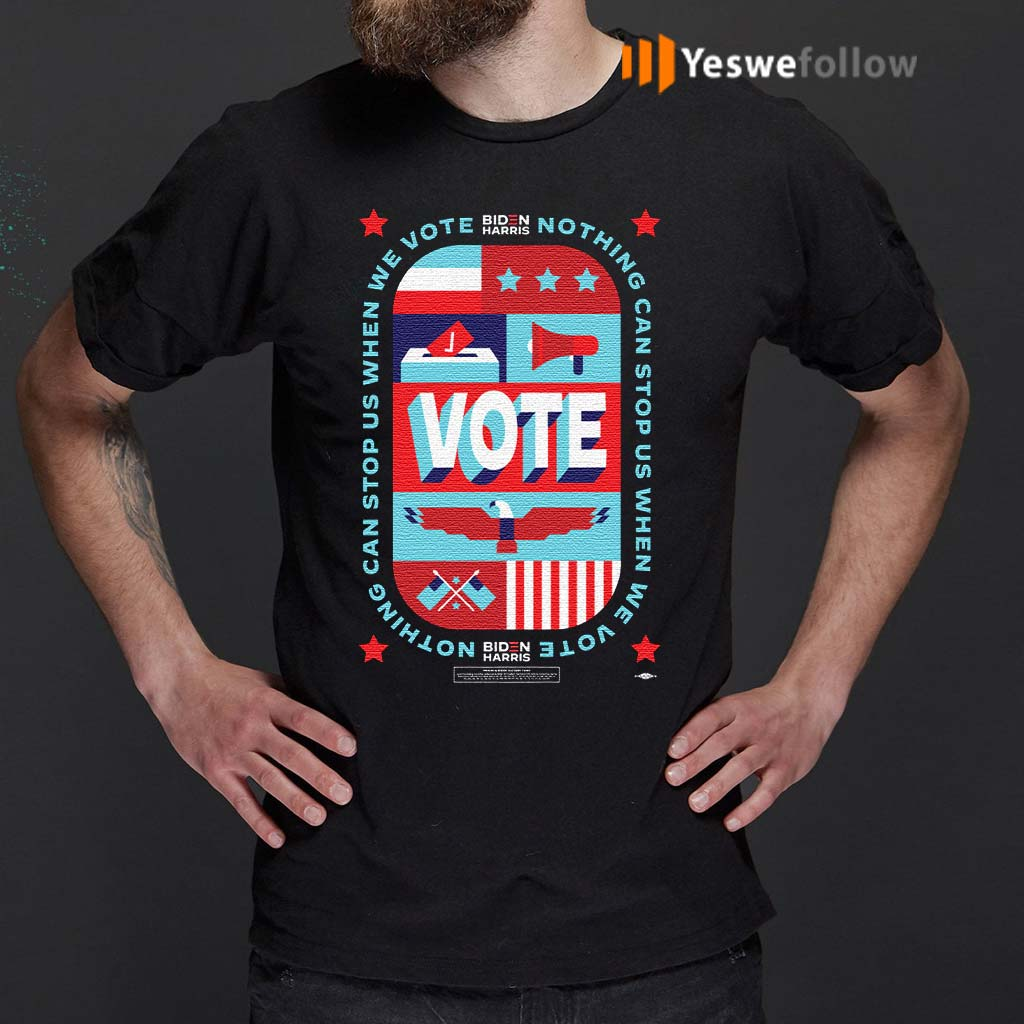 Nothing-Can-Stop-Us-When-We-Vote-TShirt