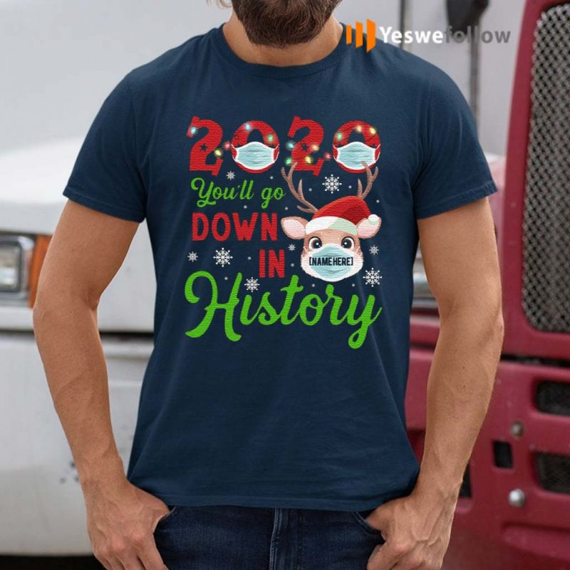 Personalized-2020-You'll-Go-Down-in-History-T-Shirt