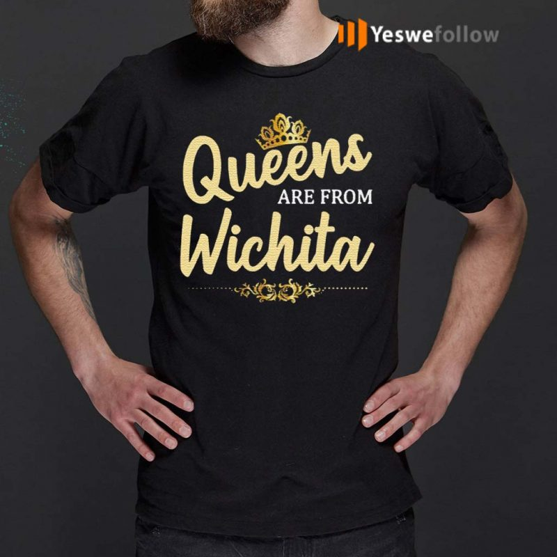 Queens-Are-From-Wichita-t-shirts
