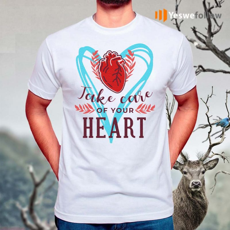 Take-care-of-your-heart-shirt