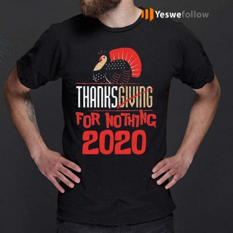 Thanksgiving-For-Nothing-2020-Turkey-Gobble-T-shirt