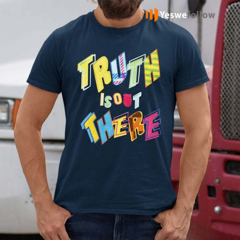 Truth-Is-Out-There-Shirts