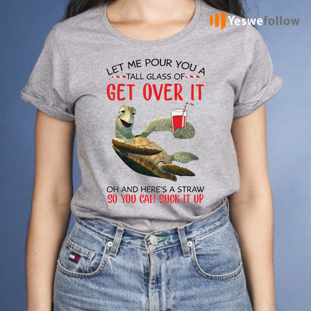 Turtle-let-me-pour-you-a-tall-glass-of-get-over-it-shirt