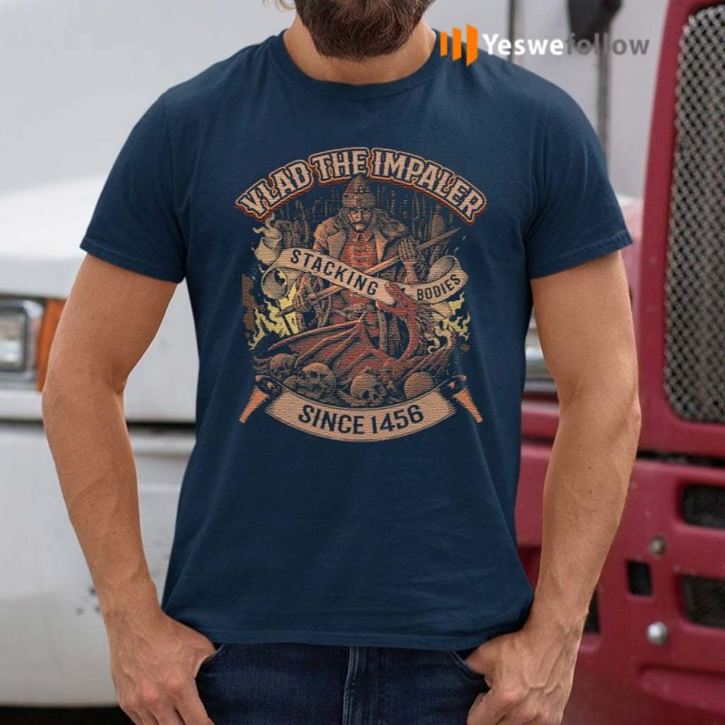 Vlad-The-Impaler-Stacking-Bodies-Since-1456-T-Shirt