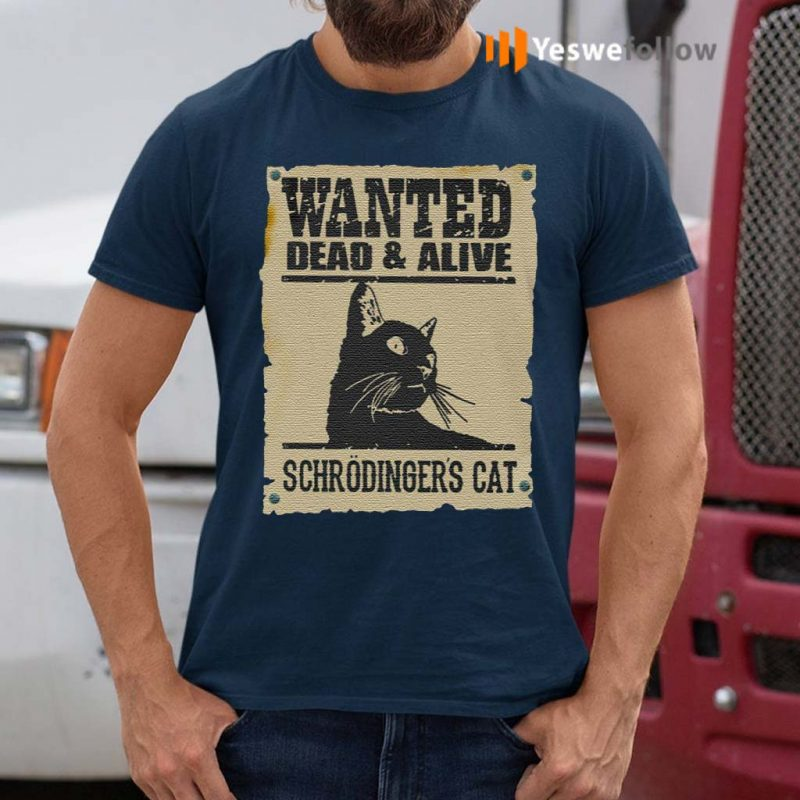 Wanted-Dead-Or-Alive-Schrodinger's-Cat-T--Shirt