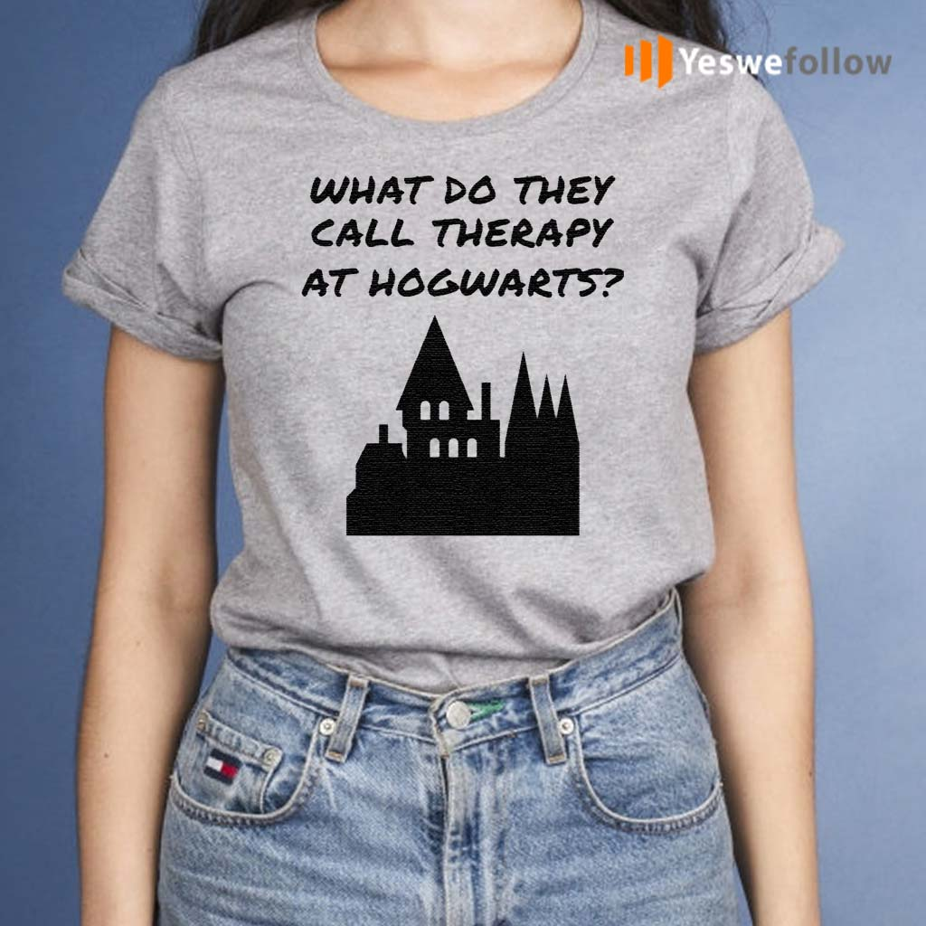 What-do-they-call-therapy-at-Hogwarts-Harry-Potter-shirt