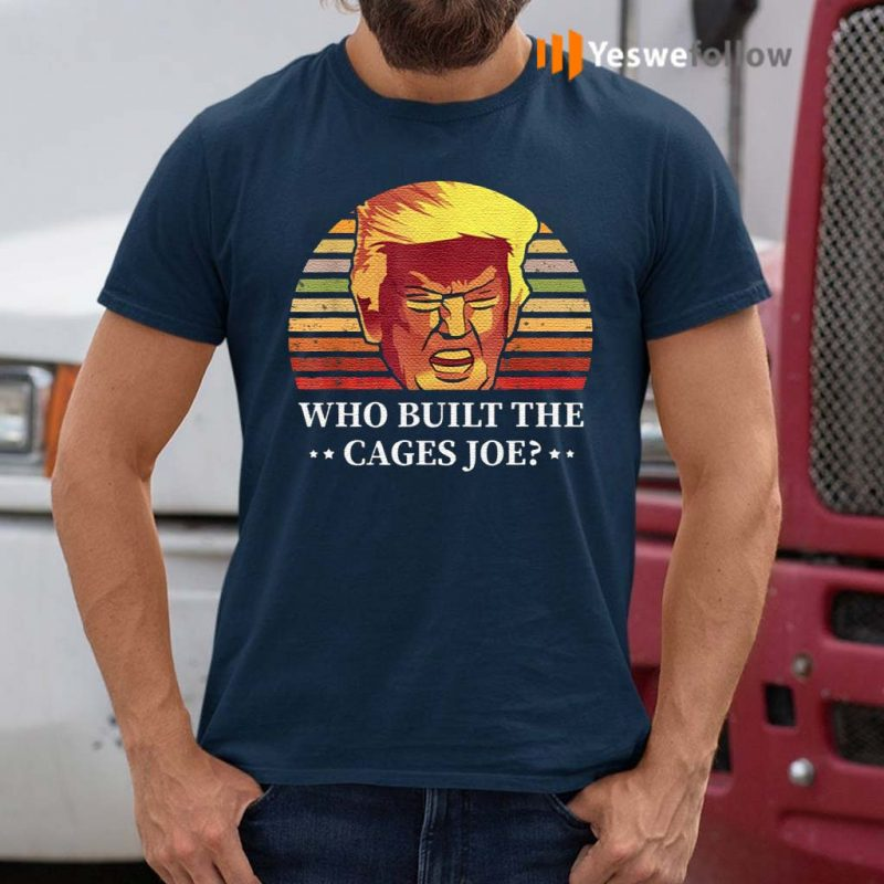 Who-Built-The-Cages-Joe-Final-President-Debate-2020-Shirt