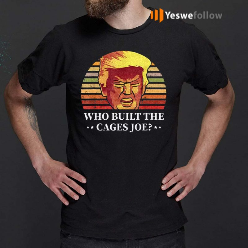 Who-Built-The-Cages-Joe-Final-President-Debate-2020-Shirts