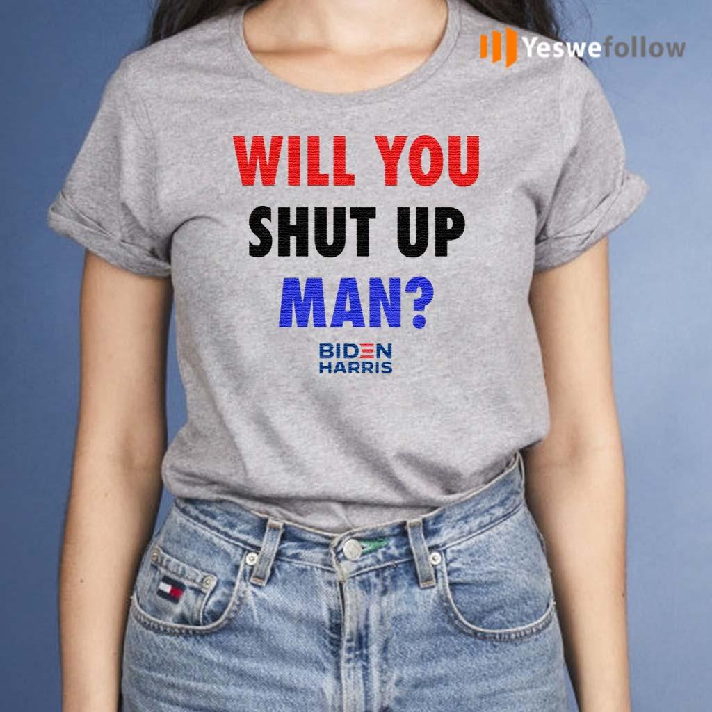 Will-You-Shut-Up,-Man-T-Shirts