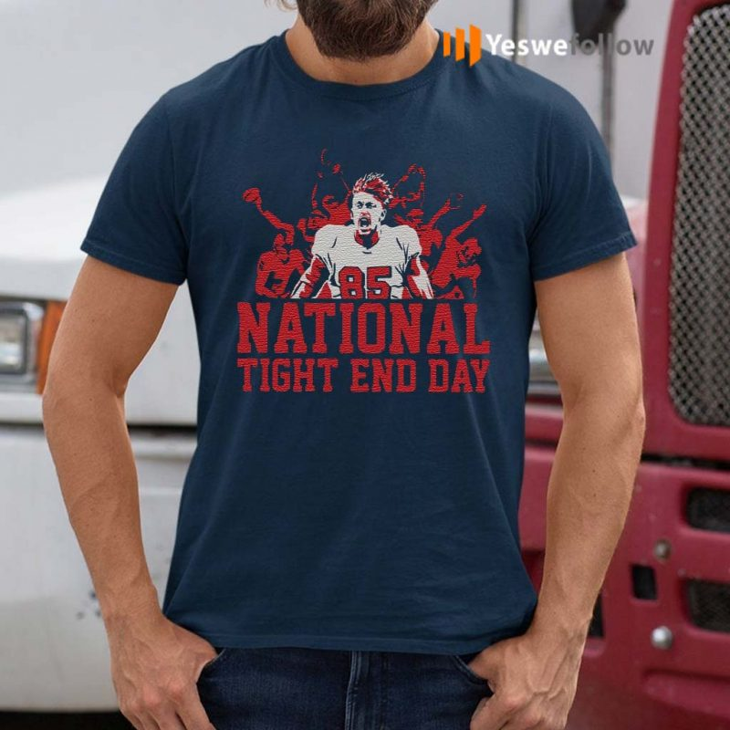 national-tight-end-day-shirts