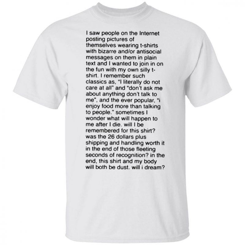 I Saw People On The Internet Posting Pictures Of Themselves Wearing T-Shirts With Bizarre T Shirt
