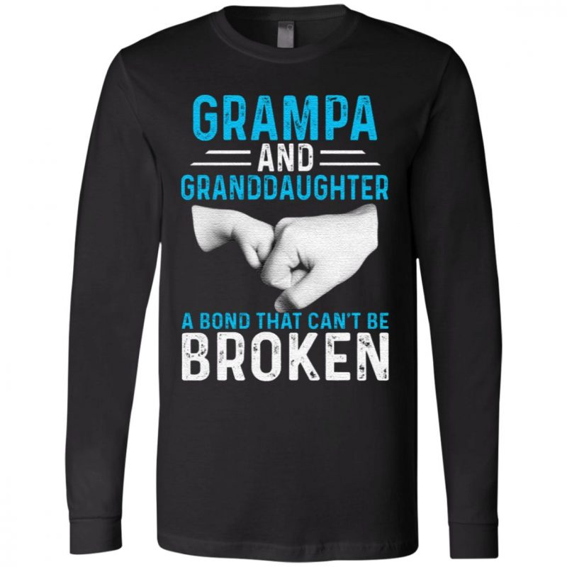 GRAMPA And Granddaughter A Bond That Can't Be Broken T-Shirt