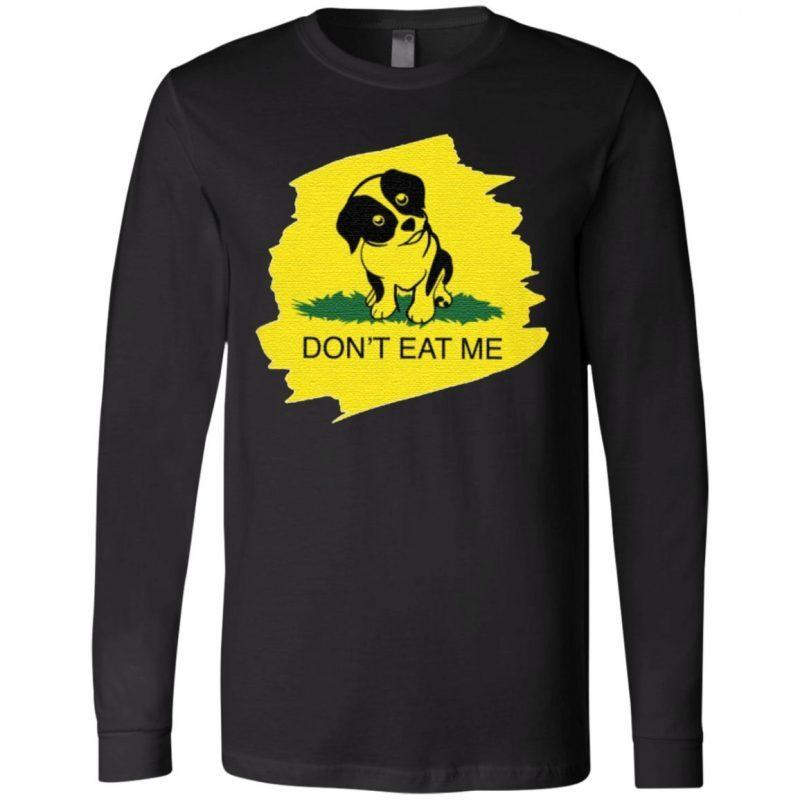 Dog Don't Eat Me T Shirt