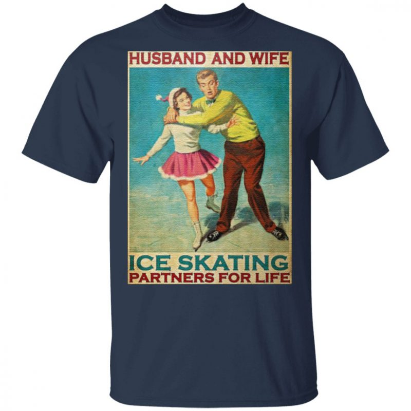 Husband and wife ice skating partners for life t shirt