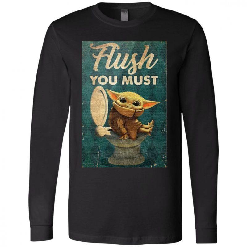 you must flush baby yoda t shirt