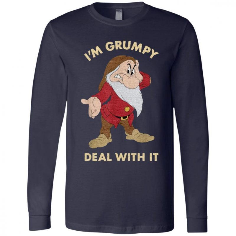 I'm Grumpy Just Deal With It T Shirt