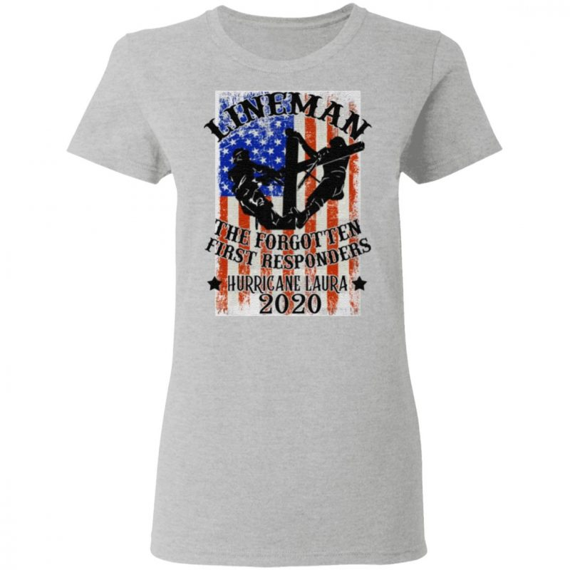 Lineman the Forgotten First Responders Hurricane Laura 2020 Print On Back Only T-Shirt
