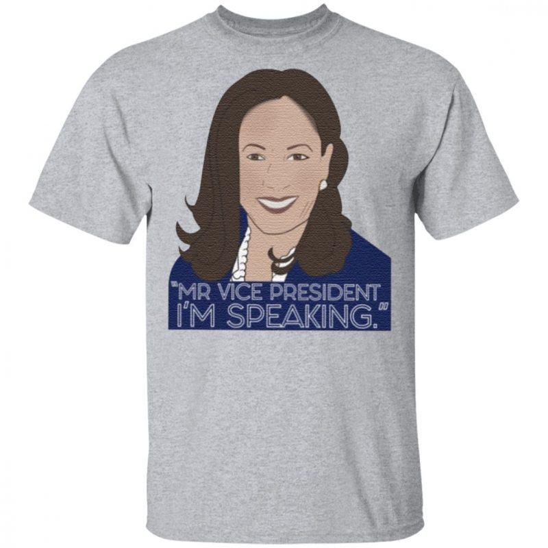 Mr Vice President I'm Speaking Kamala Harris T Shirt