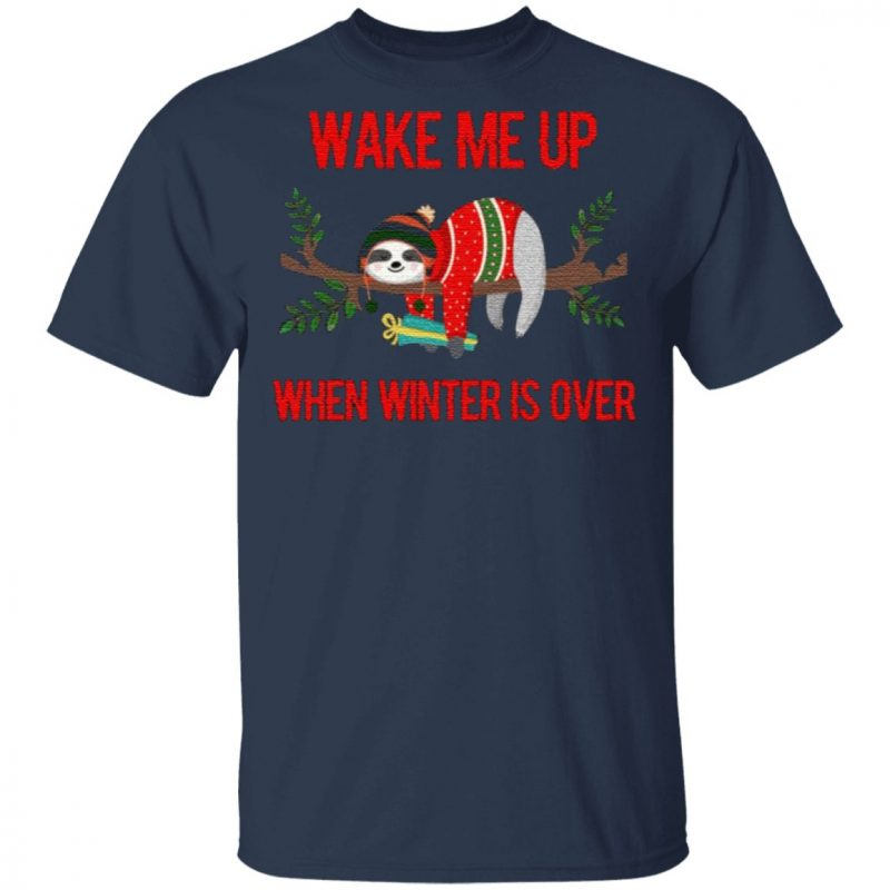 Sloth Wake Me Up When Winter Is Over T-Shirt