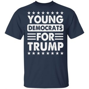 Young Democrat for Trump – Vote Trump Support 2020 T-Shirt