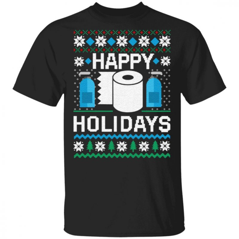 Toilet Paper Hand Sanitizer Happy Holidays Christmas T Shirt