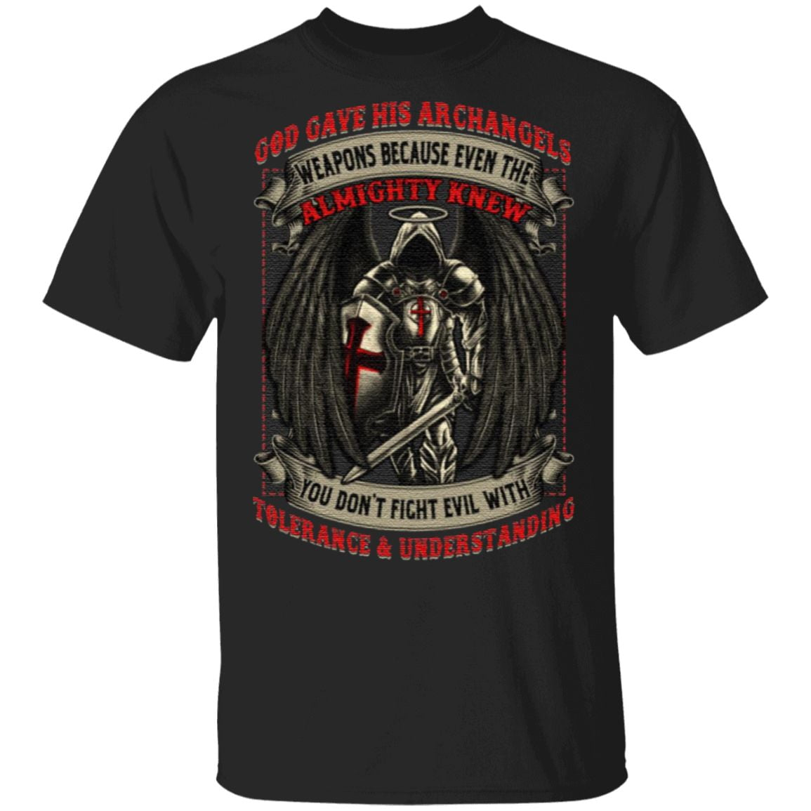 God Gave His Archangels Weapons You Don't Fight Evil With Tolerance and Understanding Print On Back T-Shirt