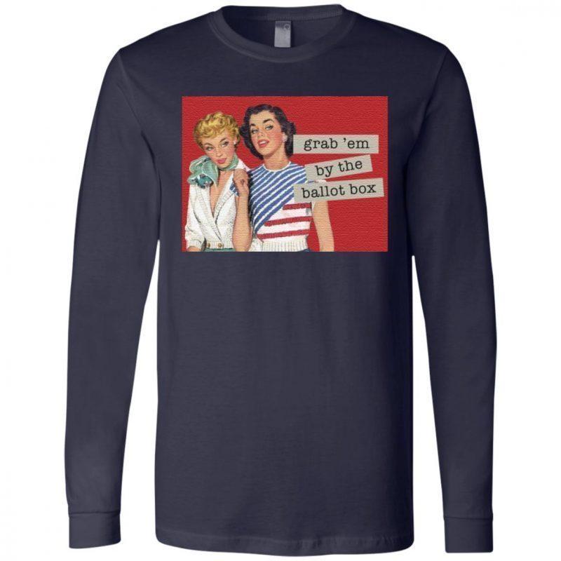 Grab' Em By The Ballot Box T Shirt