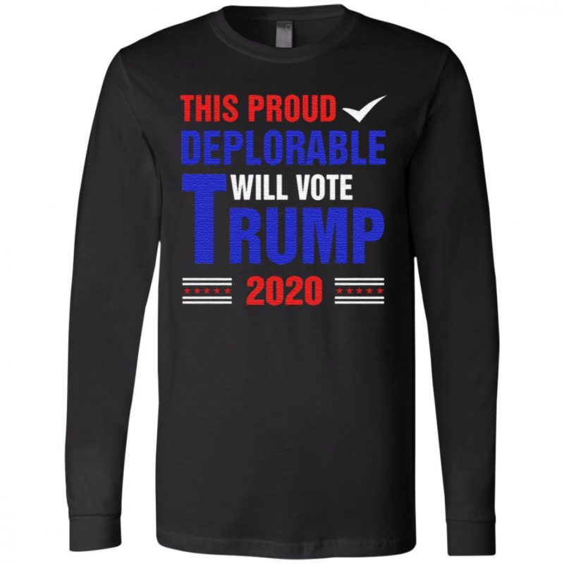 This Proud Deplorable Will Vote Trump 2020 T Shirt
