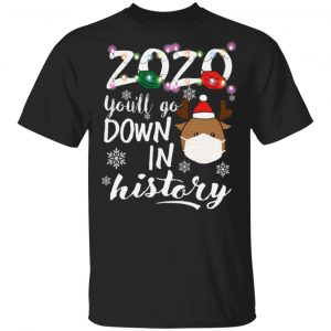 2020 You'll Go Down In History Christmas T Shirt