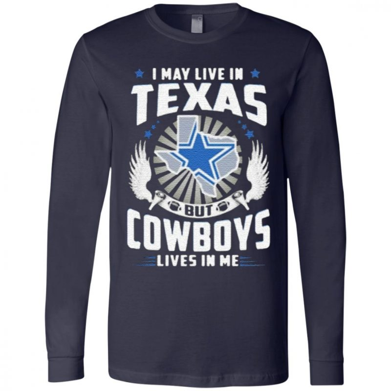 I May Live In Texas But CowboysTide Lives In Me T Shirt
