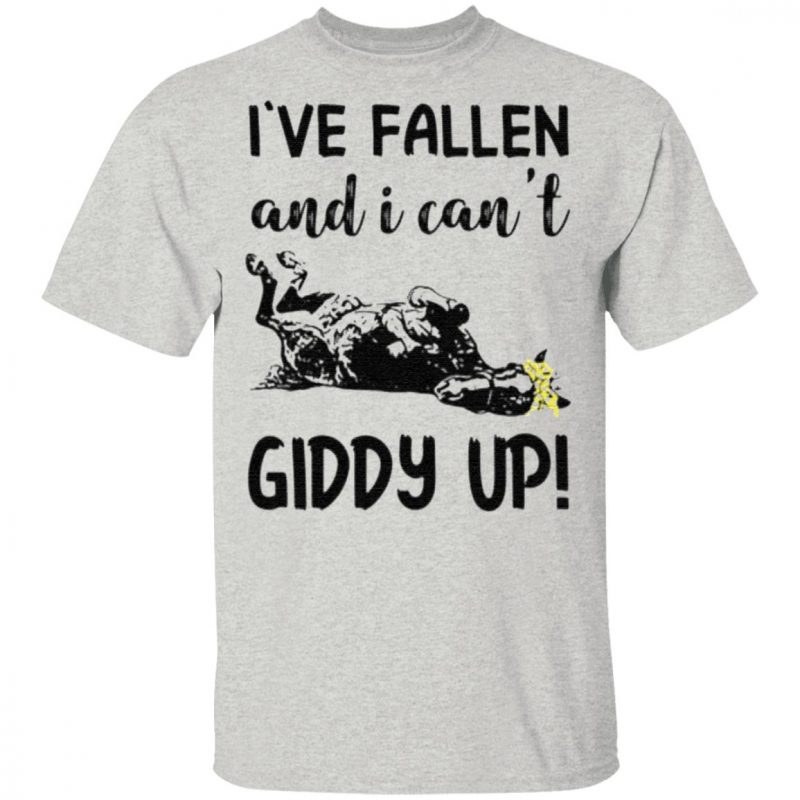 horse i've fallen and i cant giddy up t shirt