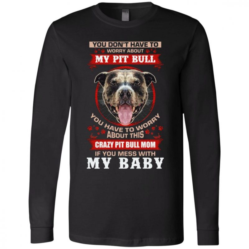 Don't Mess with My Pit Bull Baby T Shirt