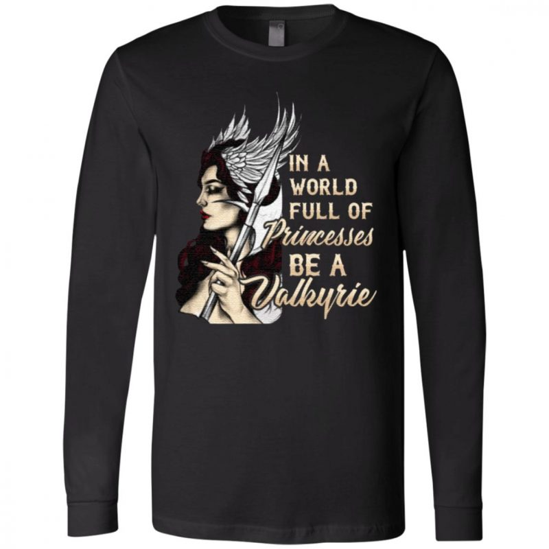 In A World Full Of Princesses Be A Valkyrie T-Shirt