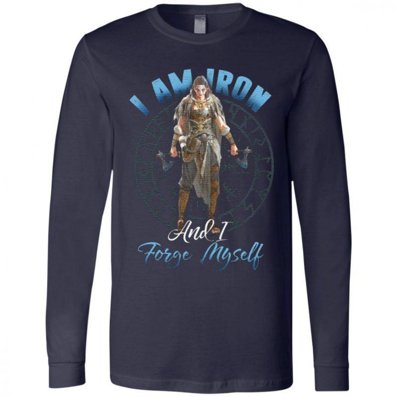 I Am Iron And I Forge Myself TShirt