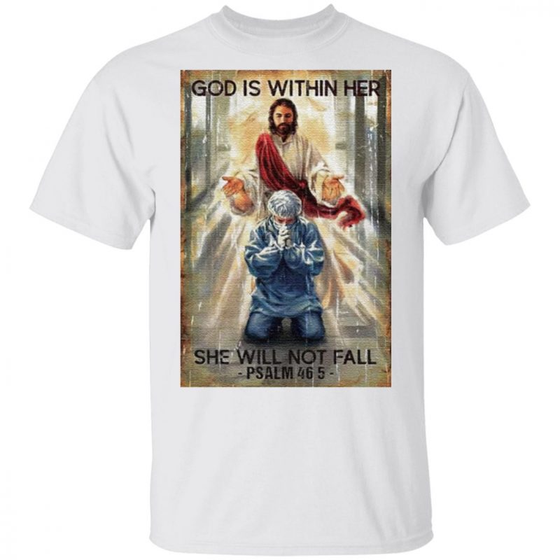 God Is Within Her She Will Not Fall Psalm 46 5 Shirt