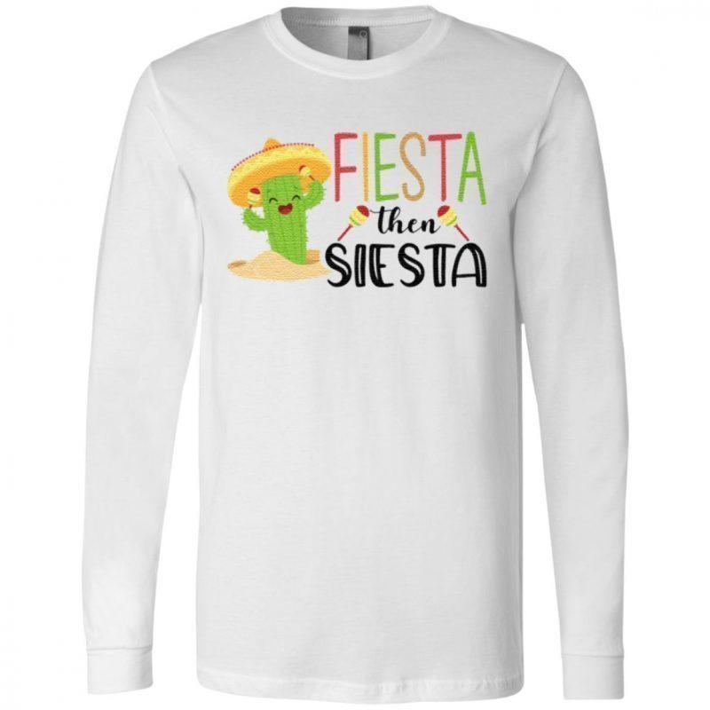 Fiesta Then Siesta T Shirt