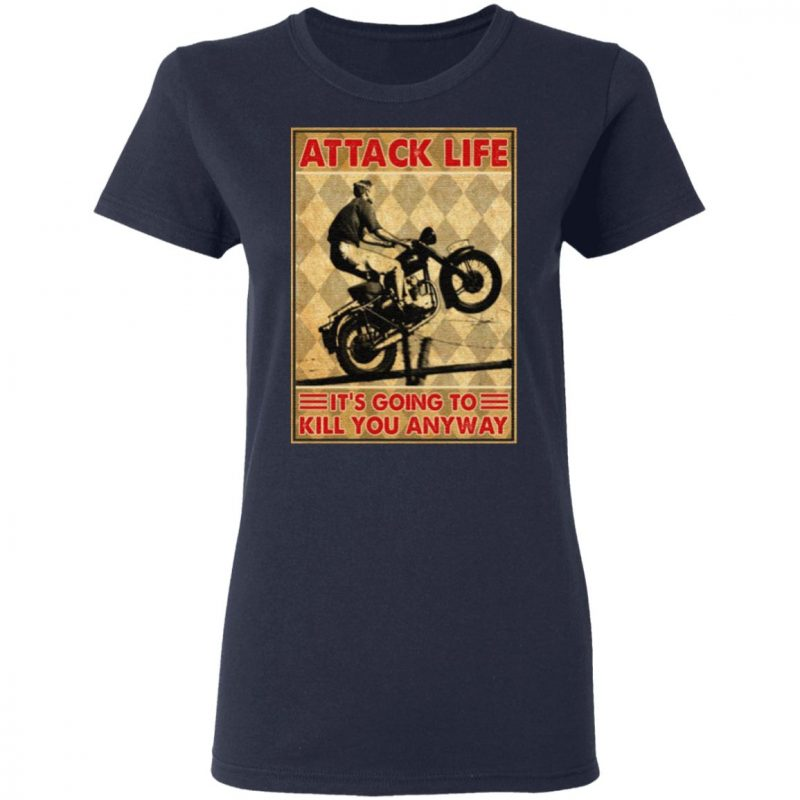 Attack Life It's Going To Kill You Anyway Vintage T-Shirt