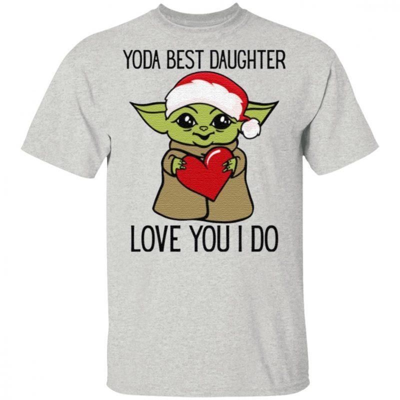 Yoda Best Daughter Love You I Do T Shirt