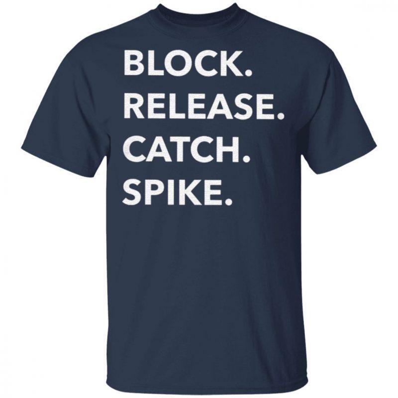 Block Release Catch Spike T Shirt