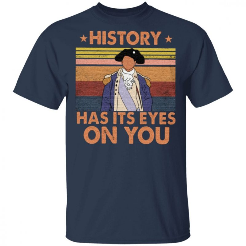 Hamilton History Has Its Eyes On You Vintage T Shirt